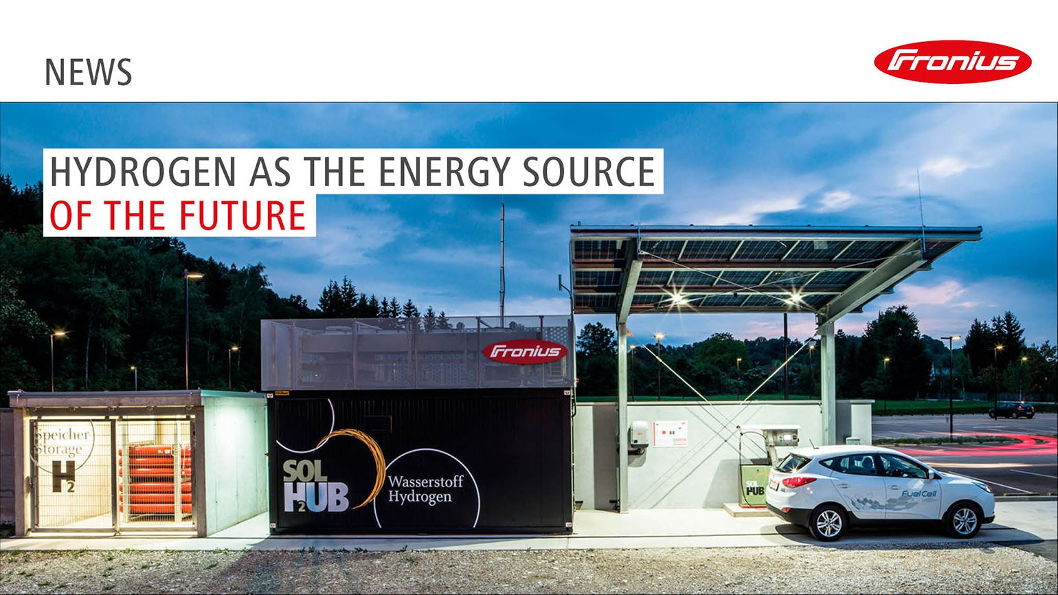 Hydrogen as the energy source of the future - Fronius Solar